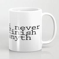 I Never Finish Anyth Mug