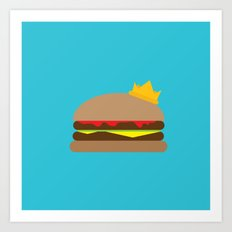 The King of Burgers Art Print