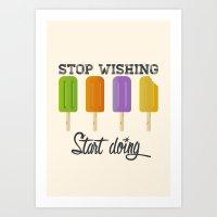 Stop wishing, start doing - Popsicles Art Print