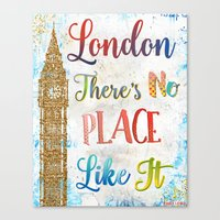 London There's No Place … Canvas Print
