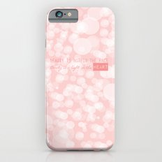 Beauty is not in the face; beauty is a light in the heart. iPhone 6s Slim Case