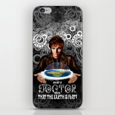 What if The Doctor who says that the earth is FLAT? iPhone & iPod Skin