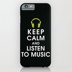 Keep Calm and Listen to Music iPhone 6s Slim Case