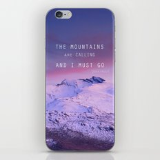 The mountains are calling, and i must go. John Muir. iPhone & iPod Skin