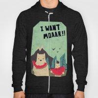 I Want Moaarrr! Hoody