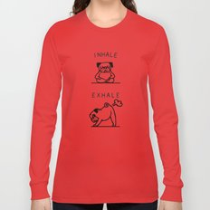 Inhale Exhale Pug Long Sleeve T-shirt