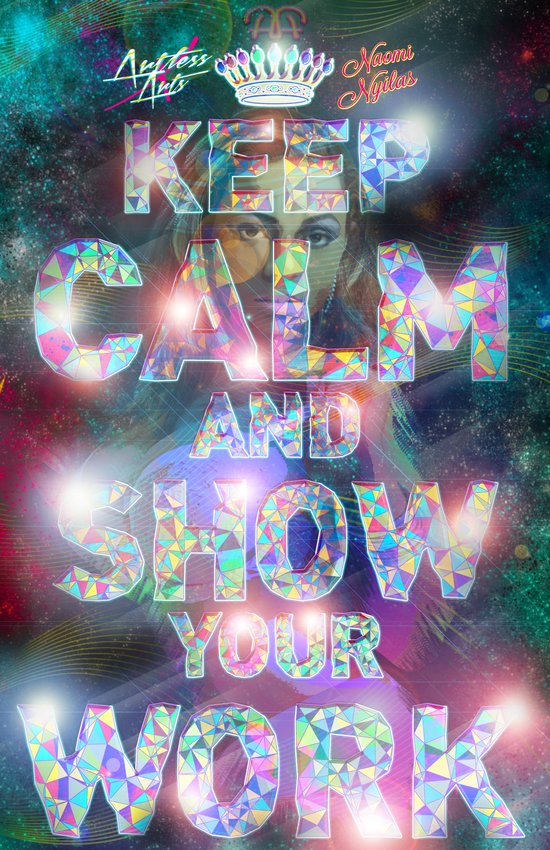 Keep Calm And Show Your Work Art Print