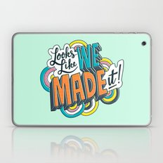 Looks Like We Made It! Laptop & iPad Skin