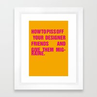How to piss off your designer friends and give them migraine. Framed Art Print