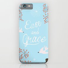 'Ease and Grace' Slim Case iPhone 6s