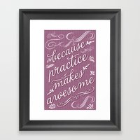 Because Practice Makes A… Framed Art Print