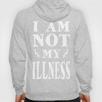 I Am Not My Illness - Print Hoody