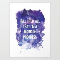 Tell Them All That I'm A… Art Print