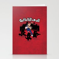 Gotta kill 'em all Stationery Cards