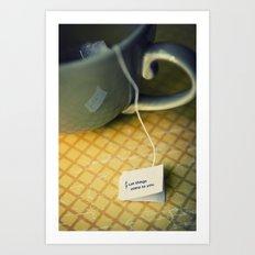 listen to your tea Art Print