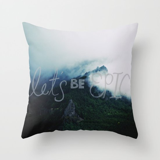 Let's Be Epic Throw Pillow