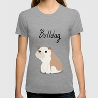 Bulldog - Cute Dog Serie… Womens Fitted Tee Tri-Grey SMALL