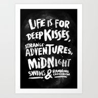 Life Is For Deep Kisses.… Art Print