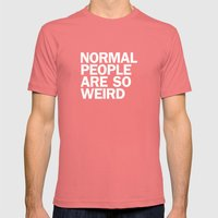 NORMAL PEOPLE ARE SO WEI… Mens Fitted Tee Pomegranate SMALL