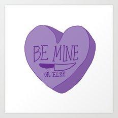 Be Mine... Art Print