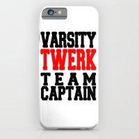 Varsity Twerk Team Capta… iPhone 6 Slim Case