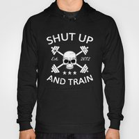 Shut Up and Train Hoody