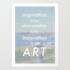 Innovation is an art Art Print