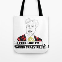 Crazy pills Tote Bag
