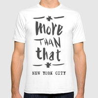 More Than That - New Yor… Mens Fitted Tee White SMALL