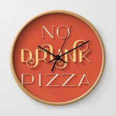 No Drunk Pizza Wall Clock