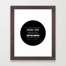 just. Framed Art Print