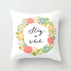 Stay A While Throw Pillow