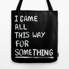 All This Way Tote Bag