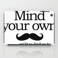 Mind your own... iPad Case