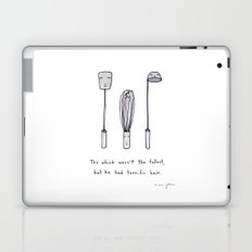 the whisk wasn't the tallest Laptop & iPad Skin