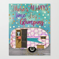 Theres Always Time For Glamping Canvas Print