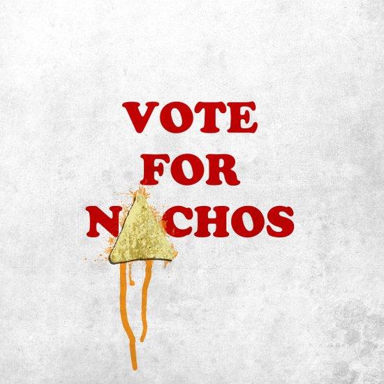 Vote for Nachos Art Print
