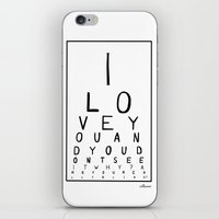 I love you and you dont see it iPhone & iPod Skin
