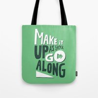 Make It Up As You Go Alo… Tote Bag