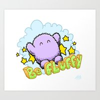 Be Fluffy Art Print