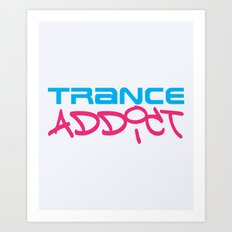 Trance Addict Music Quote Art Print