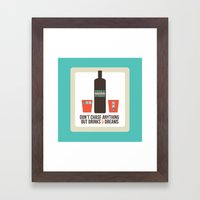 Don't Chase Anything But… Framed Art Print