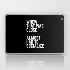 Almost Had To Socialize Funny Quote Laptop & iPad Skin