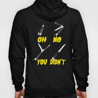 OH NO YOU DIDN'T 4 of 4 Hoody