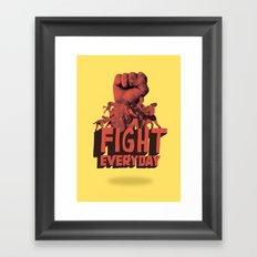 FIGHT EVERYDAY Framed Art Print