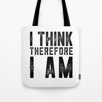 I think, therefore I am - on white Tote Bag