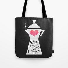 You had me at coffee Tote Bag