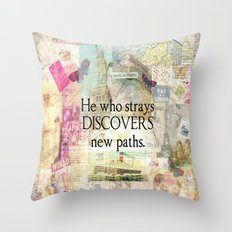 He who strays discovers new paths. TRAVEL QUOTE Throw Pillow