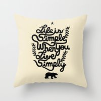 Life Is Simple Throw Pillow