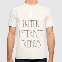 i prefer internet friends Mens Fitted Tee Natural SMALL